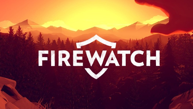 Streaming Goodness : Firewatch