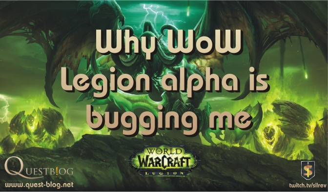Why WoW Legion alpha is bugging me